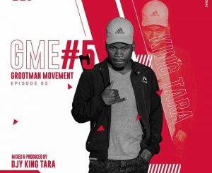 DJ King Tara – Grootman Movement Episode 5
