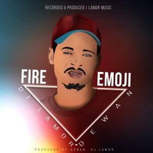 DJ Lamor & Dewan – Fire Emoji