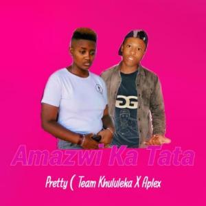 DJ Pretty & Aplex SA – Amazwi Ka TaTa
