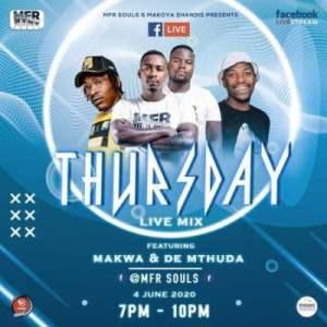 MFR Souls & Makwa – Thursday Live Mix 3 (04 June)