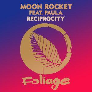 Moon Rocket – Reciprocity Ft. Paula
