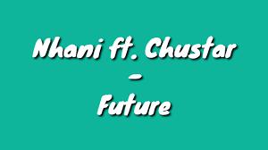 Nhani – Future Ft. Chustar