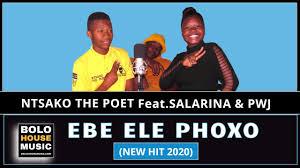 Ntsako The Poet – Ebe Ele Phoxo Ft. Salarina and PWJ (Original)