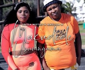 Ubiza Wethu – Makudede Ubumnyama