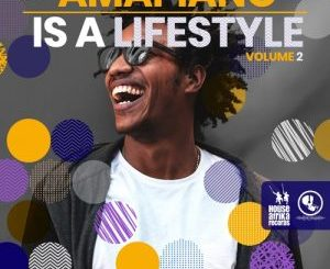 Various Artists – Amapiano Is A Lifestyle Vol 2