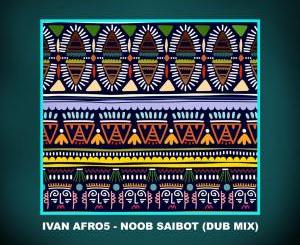 Ivan Afro5 – Noob Saibot (Dub Mix)