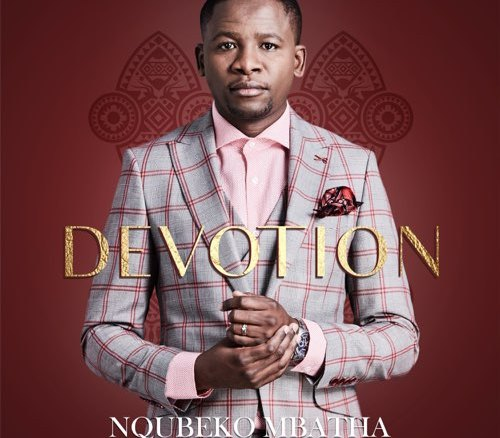 Nqubeko Mbatha – Devotion
