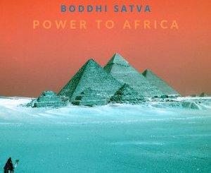Sage Monk & Boddhi Satva – Power To Africa