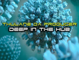 Thulane Da Producer – Deep In The Hub-fakazahiphop