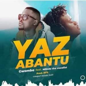 Gwamba – Yaz Abantu Ft. Mlindo The Vocalist