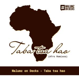 Malumz on Decks – Taba Tsa Hao (Pastor Snow's Deep Tech Touch)
