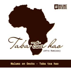 Malumz on Decks – Taba Tsa Hao (Saint Evo Remix)