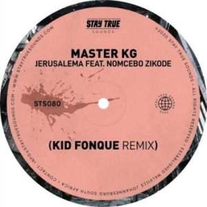 Master KG – Jerusalem (Kid Fonque Remix) Ft. Nomcebo Zikode