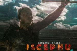 Mnqobi Yazo – Iscephu