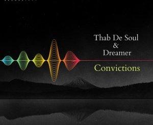Thab De Soul & Dreamer – Convictions (Original Mix)