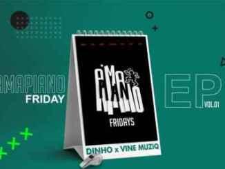 Vine Muziq & Dinho – Amapiano Fridays