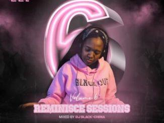 Black Chiina – Reminisce Sessions Vol 6