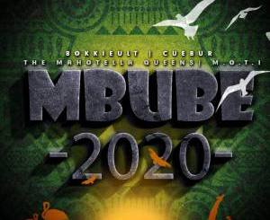BokkieUlt, Cuebur, M.O.T.I & The Mahotella Queens – Mbube 2020