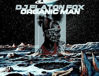 DJ Flaton Fox – Organic Man