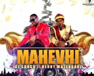 DJ Sunco – Mahevhi Ft. Benny Mayengani
