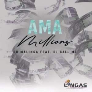 Dr Malinga – Ama Millions Ft. DJ Call me