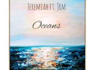 Jeremiah – Oceans Ft. JRM
