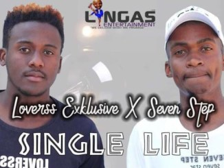 Loverss Exklusive & Seven Step – Single Life (Ke Single)