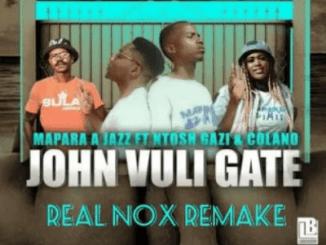 Mapara A Jazz – John Vuli Gate (Real Nox Remake)
