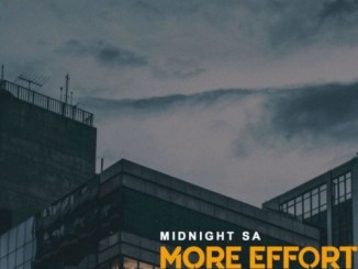 Midnight SA – More Effort (Original Mix)