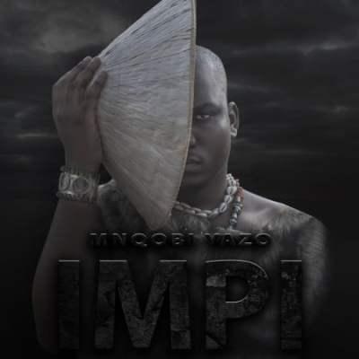 Mnqobi Yazo – Impi