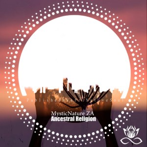 MysticNature ZA – Ancestral Religion