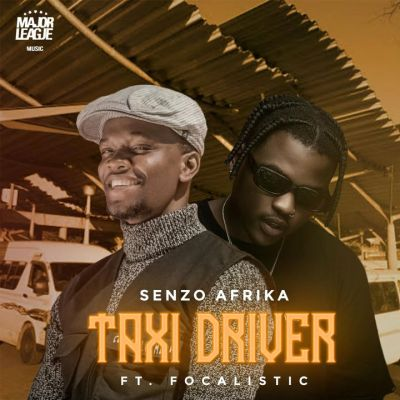 Senzo Afrika & Focalistic – Taxi Driver