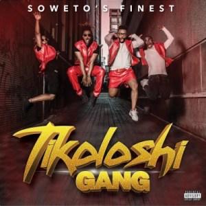 Soweto's Finest – Tikoloshi Gang