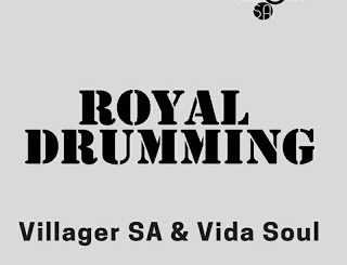 Villager SA & Vida-Soul – Royal Drumming