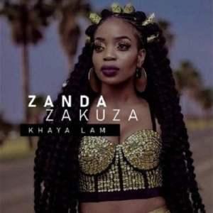 Zanda Zakuza – Khaya Lam