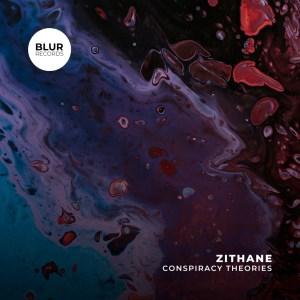 Zithane – Conspiracy Theories