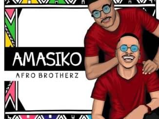 Afro Brotherz – Amasiko