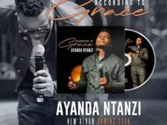 Ayanda Ntanzi – According to Grace