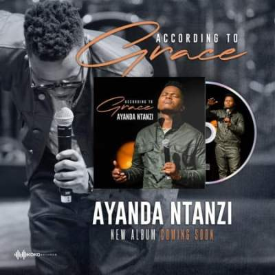 Ayanda Ntanzi – According to Grace