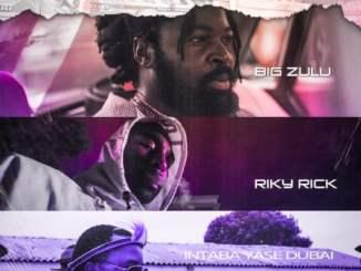 Big Zulu – Mali Eningi Ft. Riky Rick & Intaba Yase Dubai