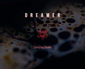 Dreamer – Dancing Snake (Original Mix)