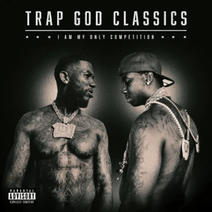 Gucci Mane – Trap God Classics: I Am My Only Competition