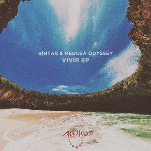 Kintar & Medusa Odyssey – Vivir