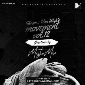MasterMix – Strauss'van wyk's Movement Vol. 12 (Guest mix)