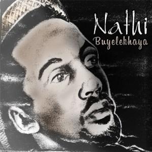 Nathi – Buyelekhaya