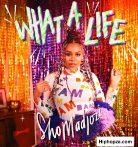 Sho Madjozi – What A Life (Artwork & Tracklist)