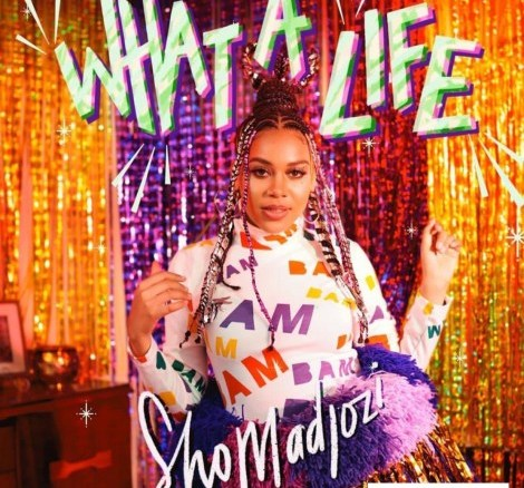 Sho Madjozi – What A Life (Artwork & Tracklist)