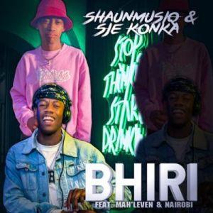 Sje Konka & ShaunMusiQ – Bhiri Ft. Mah'leven & Nairobi