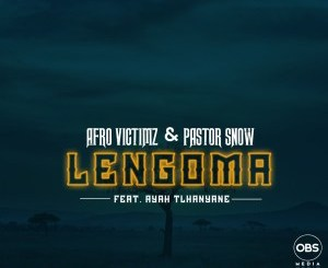 Afro Victimz & Pastor Snow – Lengoma (feat. Ayah Tlhanyane)