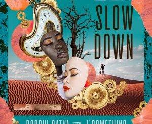 Boddhi Satva & J'something – Slow Down